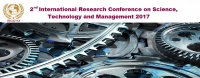 2nd International Research Conference on Science, Technology and Management 2017 (IRCSTM 2017)