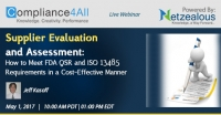 Supplier Evaluation and Assessment: How to Meet FDA QSR and ISO 13485 Requirements in a Cost-Effective Manner