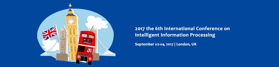 6th International Conference on Intelligent Information Processing(ICIIP 2017)--Ei Compendex and Scopus, London, United Kingdom