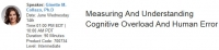 Measuring And Understanding Cognitive Overload And Human Error