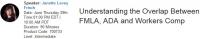 Understanding the Overlap Between FMLA, ADA and Workers Comp